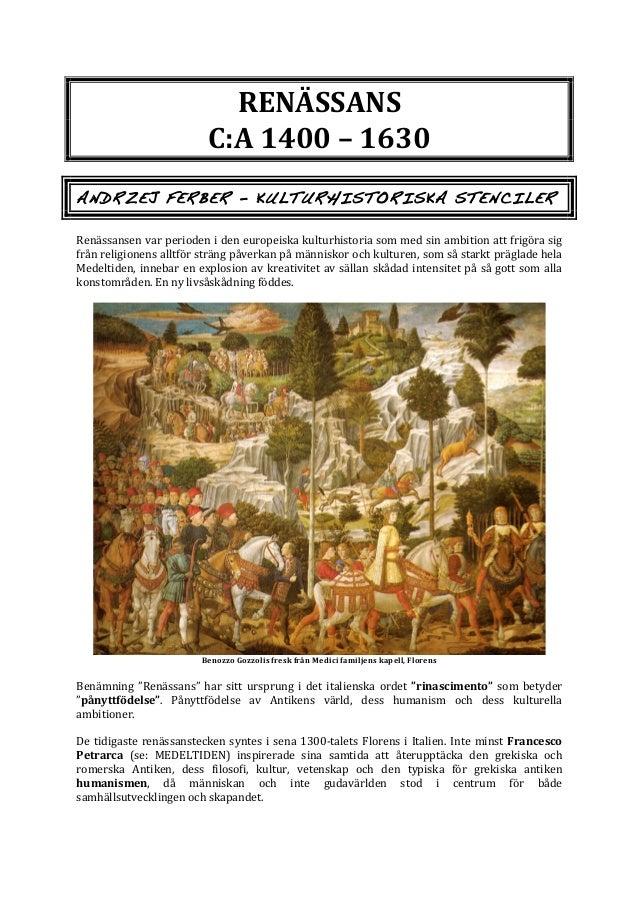 RENÄSSANS   C:A  1400  –  1630      ANDRZEJ FERBER - KULTURHISTORISKA STENCILER    Renässansen  var  per...