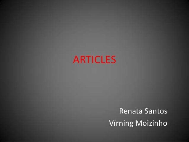 ARTICLES         Renata Santos      Vírning Moizinho