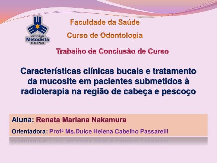 Características clínicas bucais e tratamento    da mucosite em pacientes submetidos à  radioterapia na região de cabeça e ...