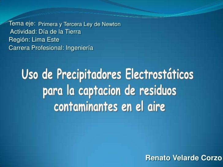 Tema eje: Primera y Tercera Ley de NewtonActividad: Día de la TierraRegión: Lima EsteCarrera Profesional: Ingeniería      ...