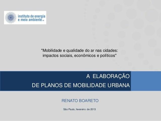 """""""Mobilidade e qualidade do ar nas cidades:   impactos sociais, econômicos e políticos""""                                 A E..."""