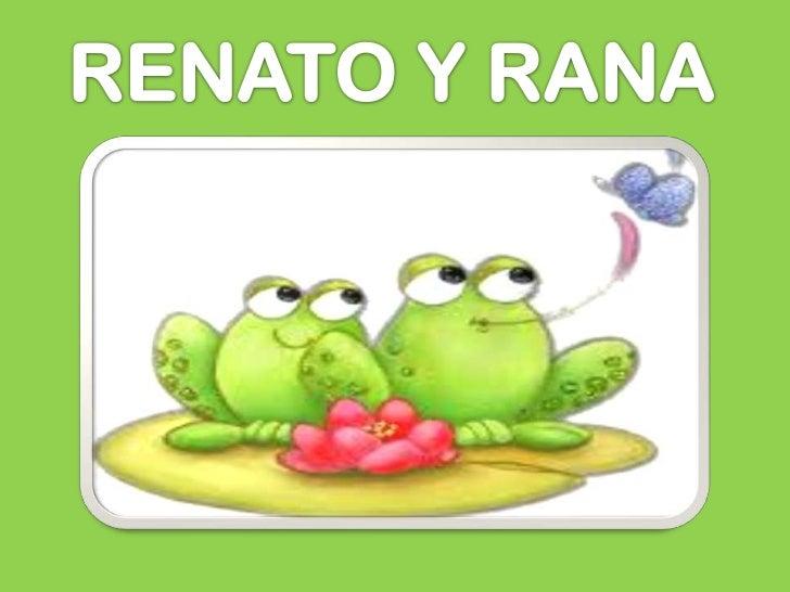 Renato y rana