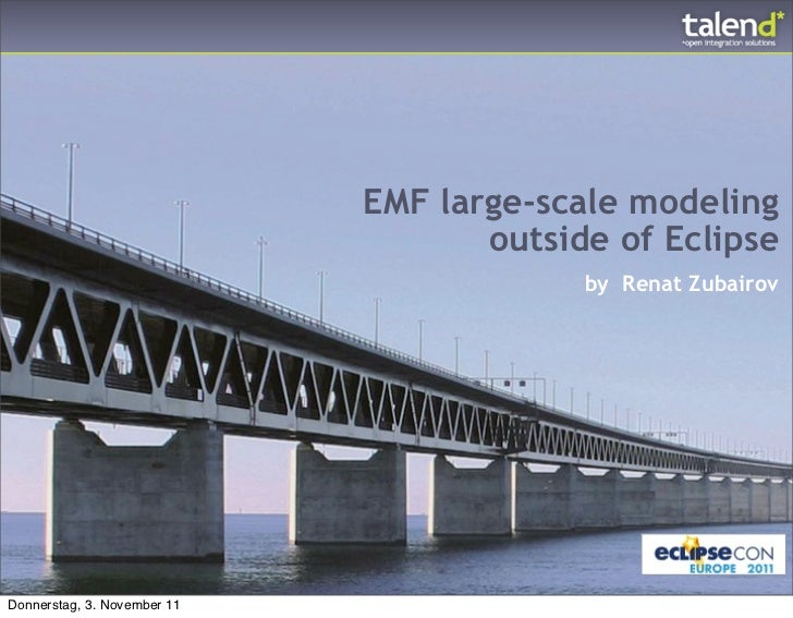 EMF large-scale modeling                                    outside of Eclipse                                          by...