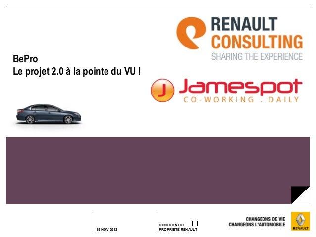 BeProLe projet 2.0 à la pointe du VU !                                    CONFIDENTIEL                     15 NOV 2012    ...