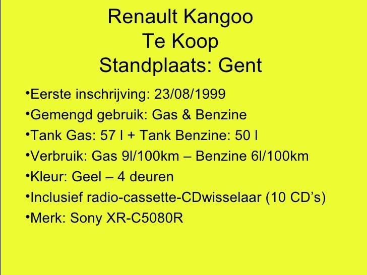 <ul><li>Eerste inschrijving: 23/08/1999 </li></ul><ul><li>Gemengd gebruik: Gas & Benzine </li></ul><ul><li>Tank Gas: 57 l ...