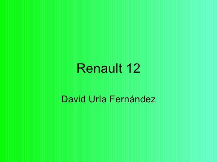 Renault 12David Uría Fernández