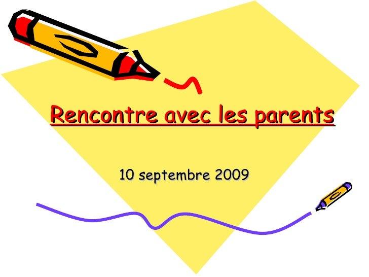 Rencontre  avec les parents 10 septembre 2009