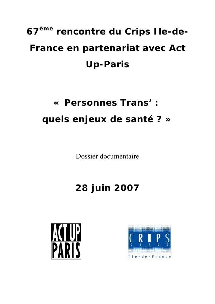 67ème rencontre du Crips Ile-de- France en partenariat avec Act             Up-Paris         « Personnes Trans' :    quels...
