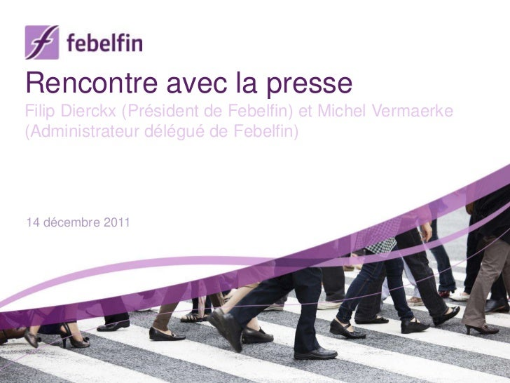 Rencontre avec la presseFilip Dierckx (Président de Febelfin) et Michel Vermaerke(Administrateur délégué de Febelfin)14 dé...