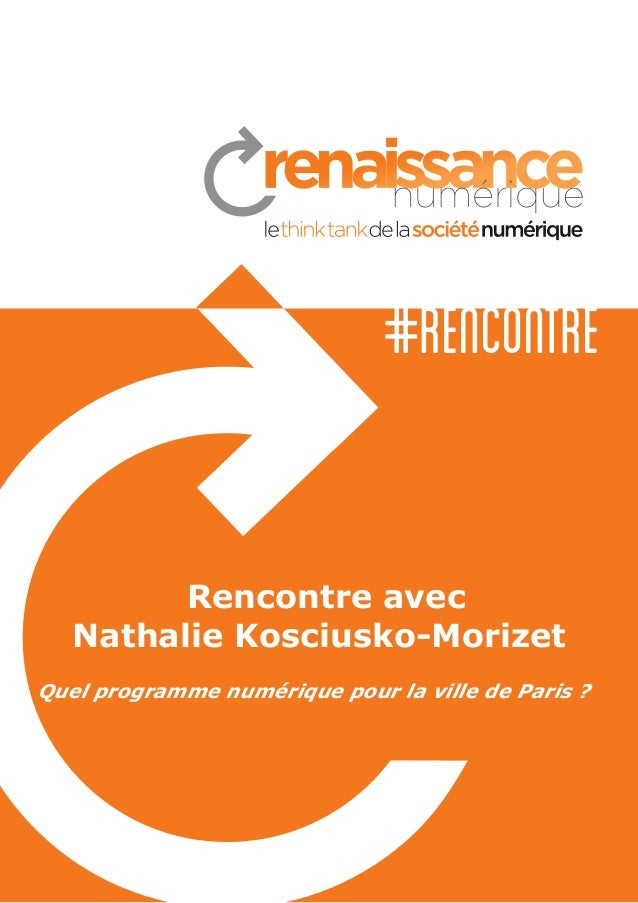 #rencontre  Rencontre avec Nathalie Kosciusko-Morizet Quel programme numérique pour la ville de Paris ?