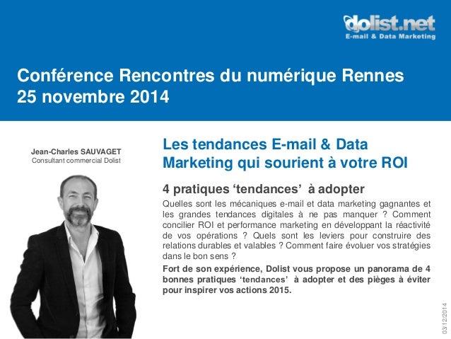 Conférence Rencontres du numérique Rennes 25 novembre 2014  Les tendances E-mail & Data Marketing qui sourient à votre ROI...