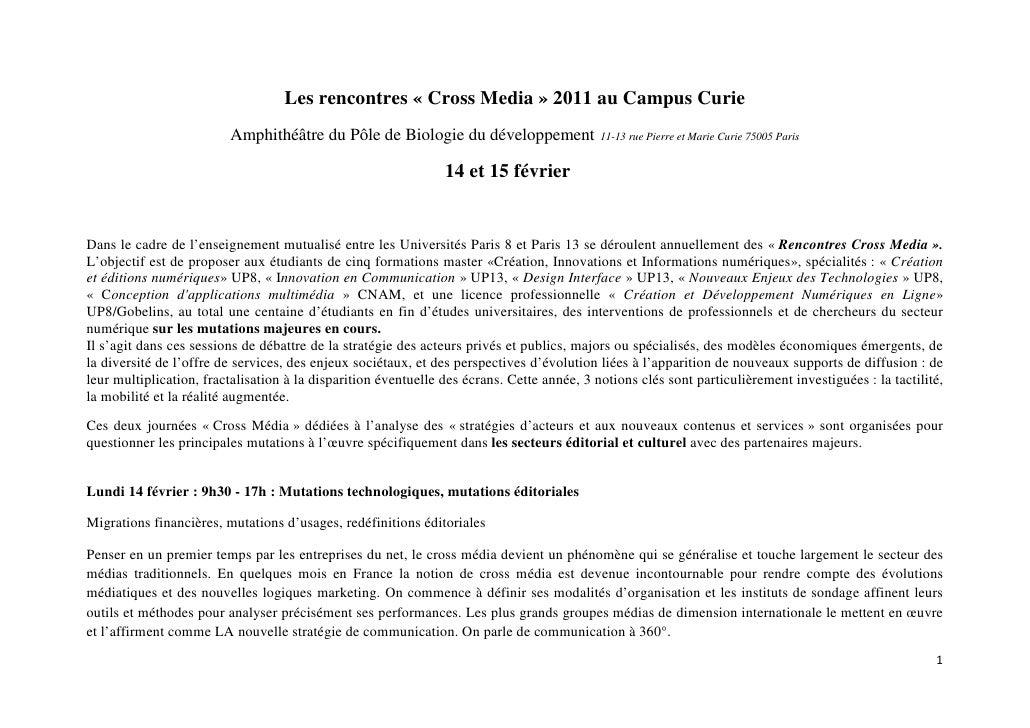 Les rencontres « Cross Media » 2011 au Campus Curie                         Amphithéâtre du Pôle de Biologie du développem...