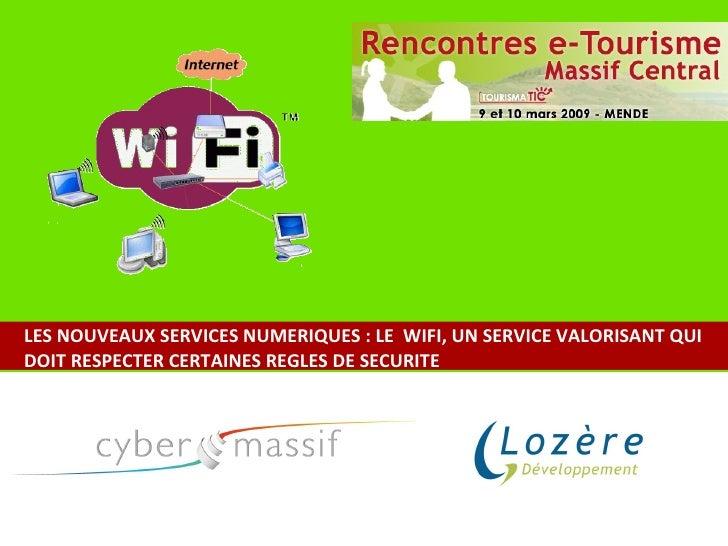 LES NOUVEAUX SERVICES NUMERIQUES : LE  WIFI, UN SERVICE VALORISANT QUI DOIT RESPECTER CERTAINES REGLES DE SECURITE