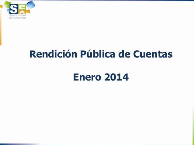 Rendición Pública de Cuentas Enero 2014