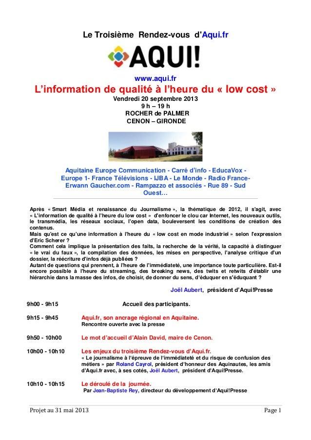 Projet au 31 mai 2013 Page 1Le Troisième Rendez-vous dAqui.frwww.aqui.frL'information de qualité à l'heure du « low cost »...