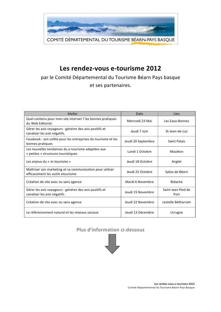 Les rendez-vous e-tourisme 2012          par le Comité Départemental du Tourisme Béarn Pays basque                        ...