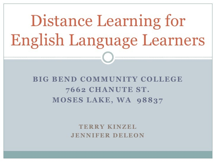 Distance Learning for English Language Learners<br />Big Bend Community College<br />7662 Chanute St.<br />Moses Lake, WA ...