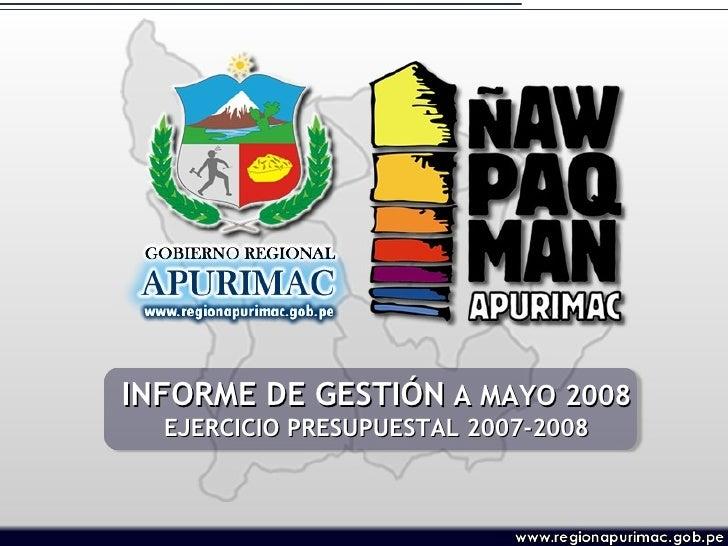 INFORME DE GESTIÓN  A MAYO 2008 EJERCICIO PRESUPUESTAL 2007-2008