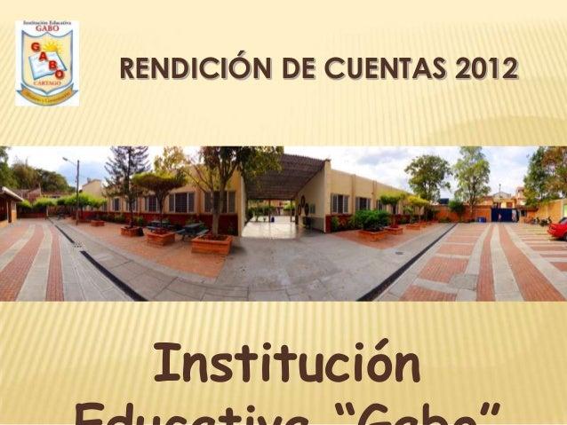 RENDICIÓN DE CUENTAS 2012  Institución