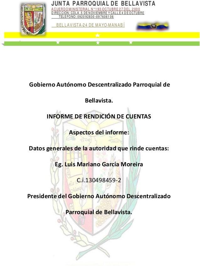 JUNTA PARROQUIAL DE BELLAVISTA ACUERDO MINISTERIAL N° 193-OCTUBRE 27 DEL 2000 DIRECCION: CDLA. 5 DE NOVIEMBRE Y CALLE 4 DE...