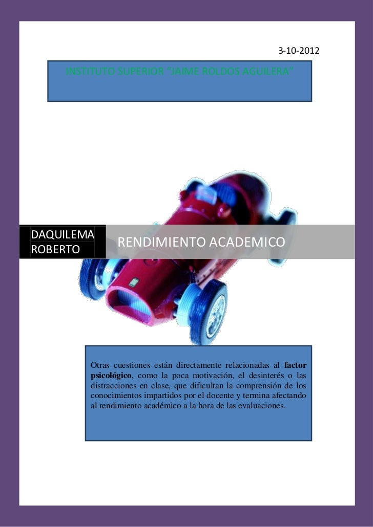 "3-10-2012    INSTITUTO SUPERIOR ""JAIME ROLDOS AGUILERA""DAQUILEMAROBERTO               RENDIMIENTO ACADEMICO        Otras c..."