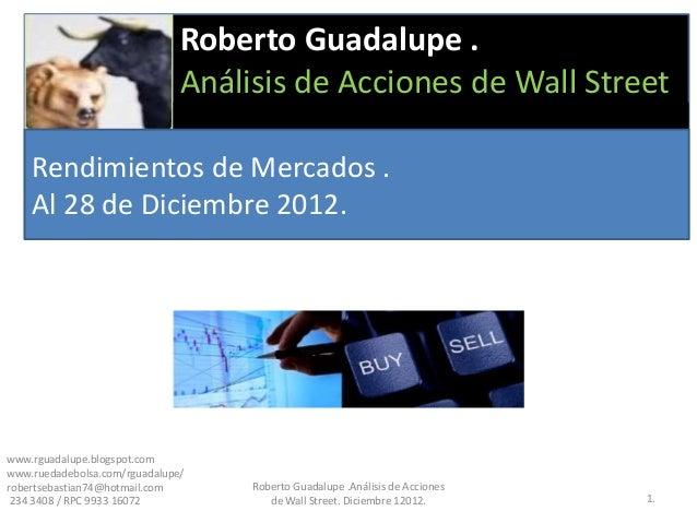 Roberto Guadalupe .                               Análisis de Acciones de Wall Street    Rendimientos de Mercados .    Al ...