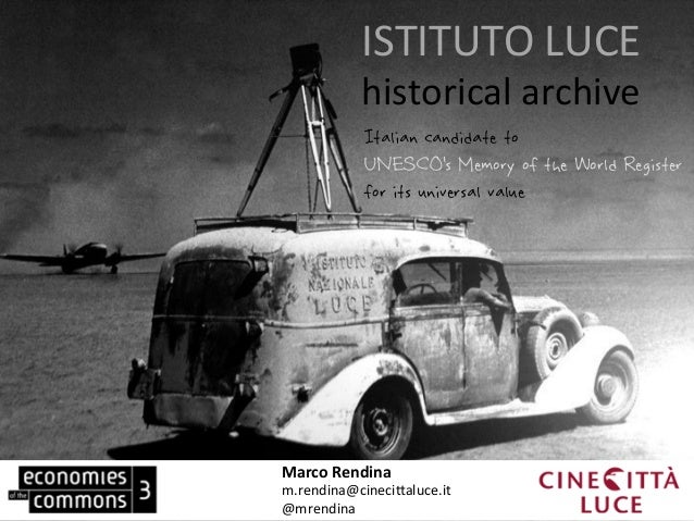 ISTITUTO	  LUCE	                historical	  archive	                Italian candidate to              UNESCO's Memory of ...