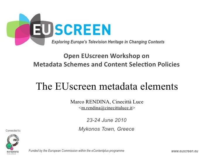 EUscreen metadata elements @EUscreen Mykonos workshop