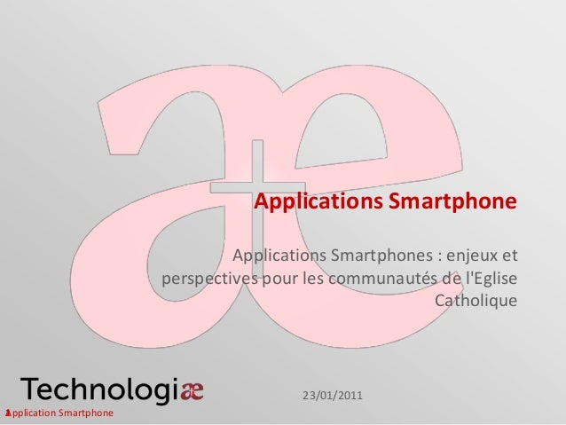 Applications Smartphone                                  Applications Smartphones : enjeux et                         pers...