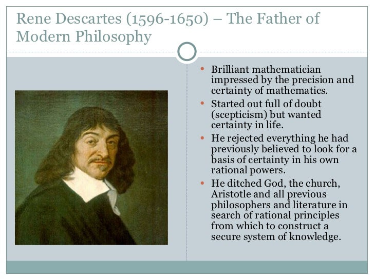 the life and works of rene descartes a philosopher Rene descartes: french mathematician and philosopher essay - 9) faced with the fact that he is capable of doubt, descartes hypothesized that he is imperfect and.