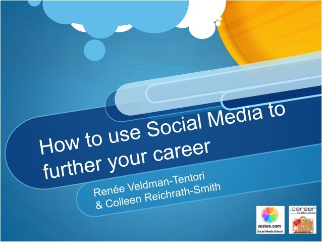 Renee Veldman-Tentori & Colleen Reichrath-Smith: How to use Social Media to further your career