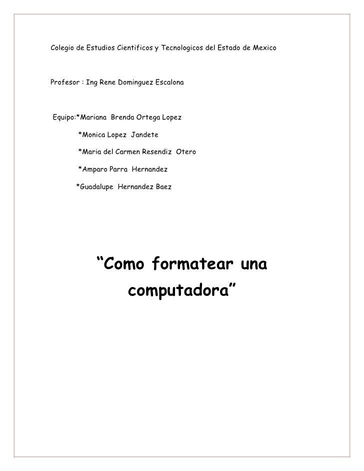 Colegio de Estudios Cientificos y Tecnologicos del Estado de MexicoProfesor : Ing Rene Dominguez EscalonaEquipo:*Mariana B...
