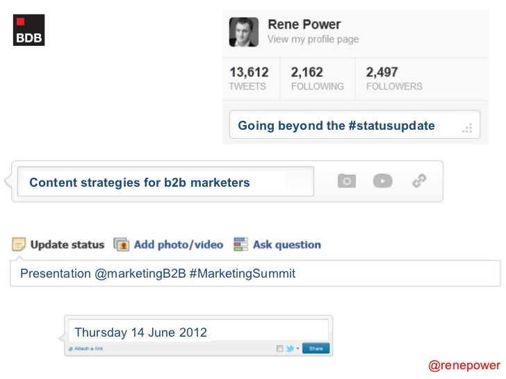 Going beyond the #statusupdate Content strategies for b2b marketersPresentation @marketingB2B #MarketingSummit        Thur...