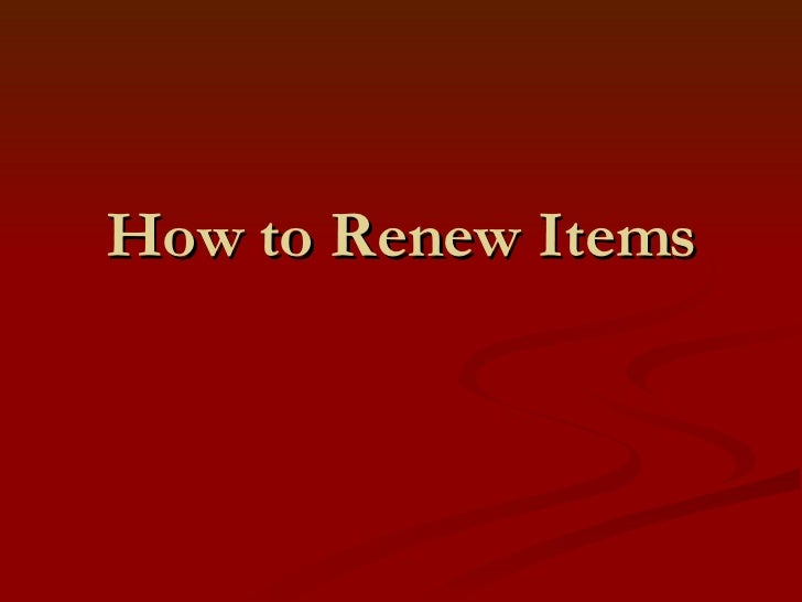 How to Renew Items