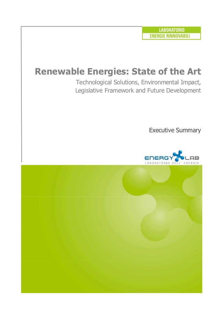 Renewable Energies: State of the Art        Technological Solutions, Environmental Impact,        Legislative Framework an...