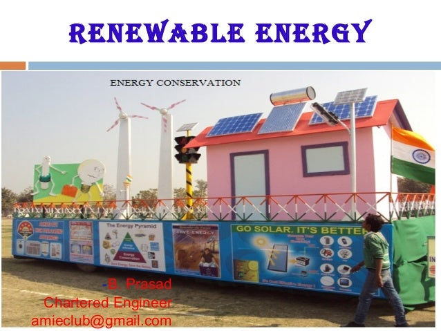 RENEWABLE ENERGY -B. Prasad Chartered Engineer amieclub@gmail.com