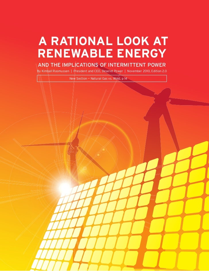 A RATIONAL LOOK ATRENEWABLE ENERGYAND THE IMPLICATIONS OF INTERMITTENT POWERBy Kimball Rasmussen | President and CEO, Dese...