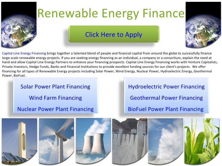 Renewable Energy Finance Capital Line Energy Financing  brings together a talented blend of people and financial capital f...