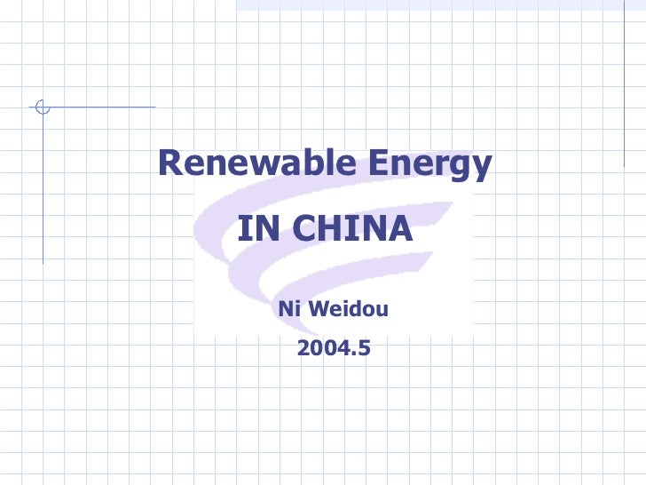 Renewable Energy IN CHINA Ni Weidou 2004.5