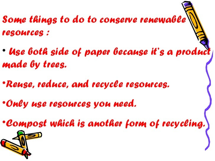 What are some renewable resources?