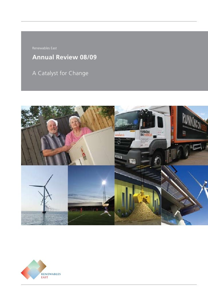 Renewables East  Annual Review 08/09  A Catalyst for Change          RENEWABLES      EAST