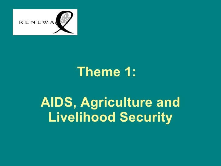 Theme 1:  AIDS, Agriculture and Livelihood Security