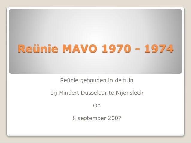 Reünie MAVO 1970 - 1974 Reünie gehouden in de tuin bij Mindert Dusselaar te Nijensleek Op 8 september 2007