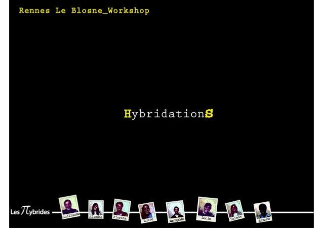 A/ Démarche de travail_1. Regarder/Ecouter/Assembler2. Concept dhybridation3. Le projet => Fédérer-Partager-Croiser les te...