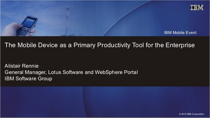 The Mobile Device as a Primary Productivity Tool for the Enterprise