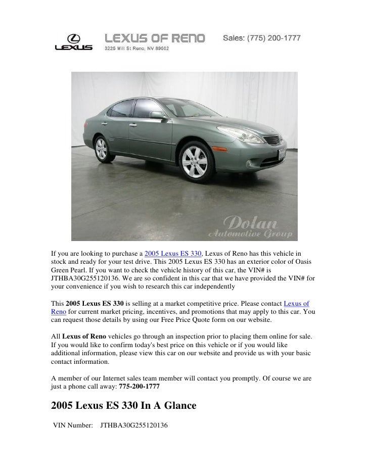 If you are looking to purchase a 2005 Lexus ES 330, Lexus of Reno has this vehicle instock and ready for your test drive. ...