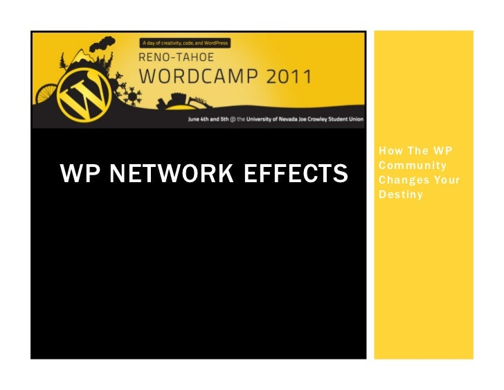 How The WP                     CommunityWP NETWORK EFFECTS   Changes Your                     Destiny