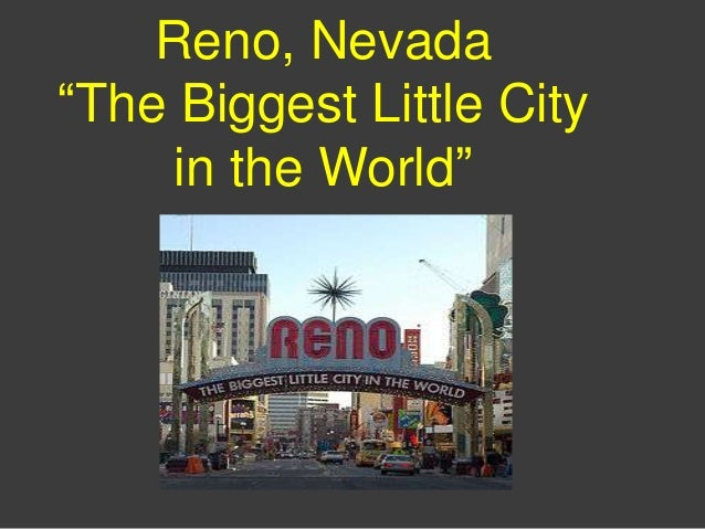 """Reno, Nevada""""The Biggest Little City     in the World"""""""