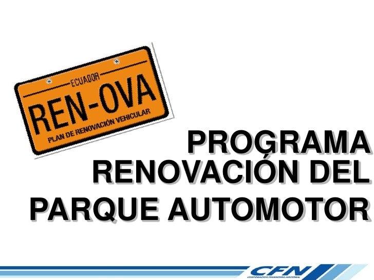 PROGRAMA RENOVACIÓN DEL <br />PARQUE AUTOMOTOR<br />