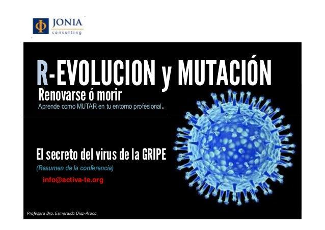 R-EVOLUCION y MUTACION Renovarse ó morir. RR-EVOLUCION y MUTACIÓNRenovarseó morirAprende como MUTAR en tu entorno profesio...